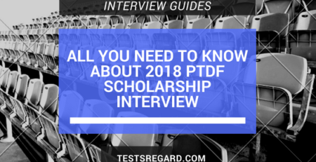 All You Need To Know About 2018 PTDF Scholarship Interview