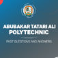 ABUBAKAR TATARI ALI POLY Post UTME Past Questions and Answers Download