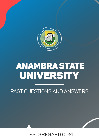 ANAMBRA STATE UNIVERSITY Post UTME Past Questions and Answers