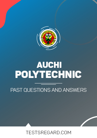 AUCHI POLY Post UTME Past Questions and Answers