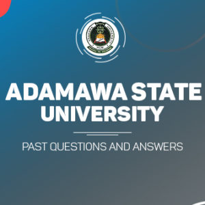 Adamawa State University Post UTME Past Questions and Answers