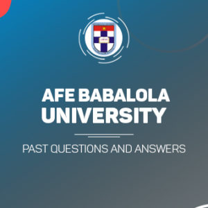 Afe Babalola University Post UTME Past Questions and Answers