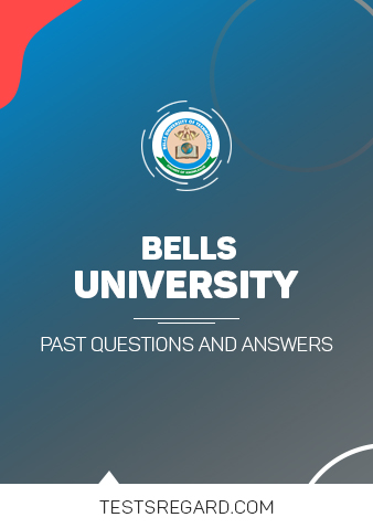 BELLS UNIVERSITY Post UTME Past Questions and Answers