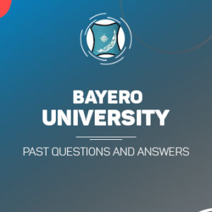 BUK Post UTME Past Questions and Answers Download
