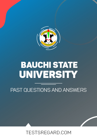 Bauchi State University Post UTME Past Questions and Answers