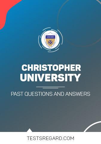 CHRISTOPHER UNIVERSITY Post UTME Past Questions and Answers