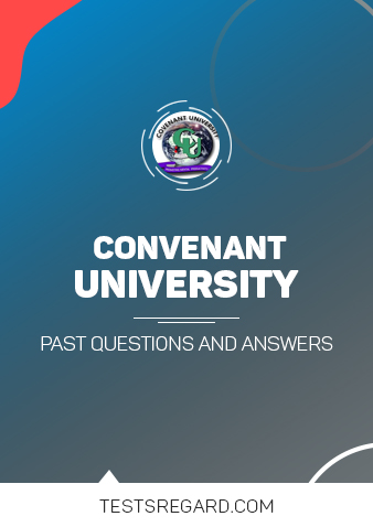 COVENANT UNIVERSITY Post UTME Past Questions and Answer