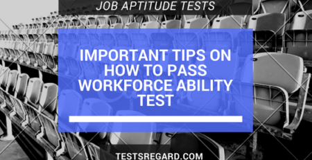 Important Tips on How to Pass Workforce Ability Test