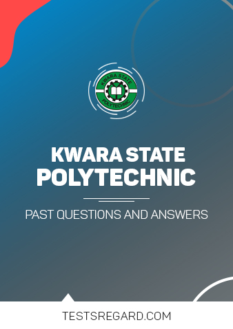 Kwara Poly Post UTME Past Questions and Answers