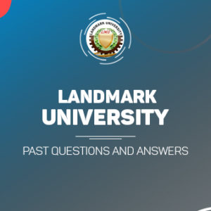 Landmark University Post UTME Past Questions and Answers