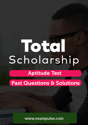 TOTAL Scholarship Past Questions and Answers – Aptitude Test