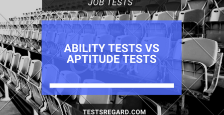 Aptitude Tests Vs Ability Tests - A Concise Comparison