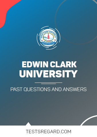 Edwin Clarke University Post UTME Past Questions and Answers
