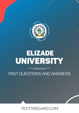 Elizade University Post UTME Past Questions and Answers
