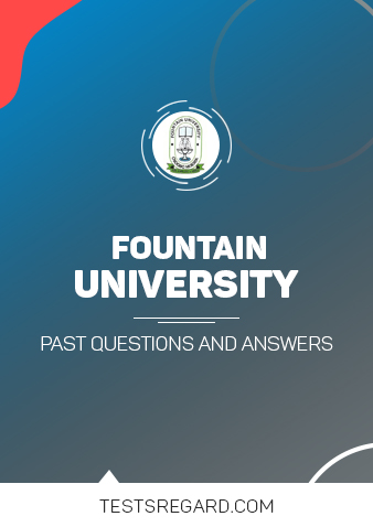 Fountain University Post UTME Past Questions and Answers