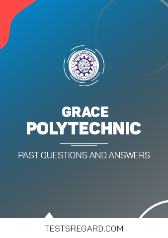 GRACE POLYTECHNIC  Post UTME Past Questions and Answers Download
