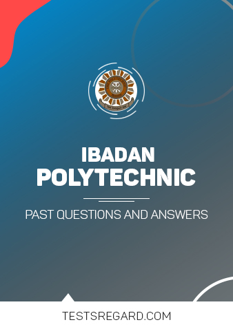 Ibadan Poly Post UTME Past Questions and Answers