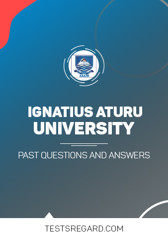 Ignatius Ajuru University, Post UTME Past Questions and Answers