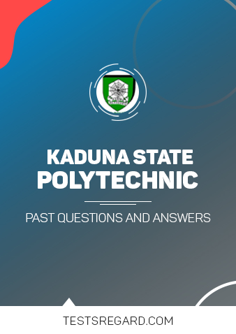 Kaduna State Poly Post UTME Past Questions and Answers