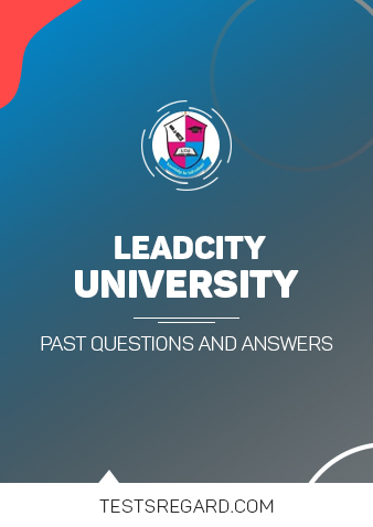 Lead City University Post UTME Past Questions and Answers