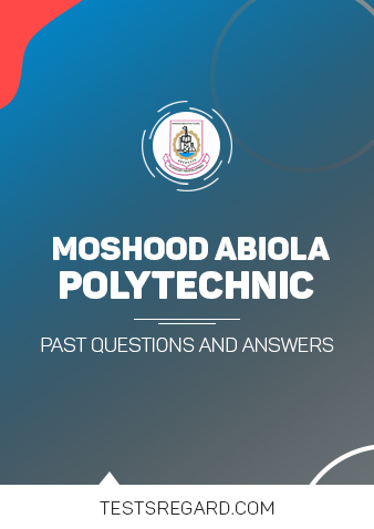 Moshood Abiola Polytechnic Post UTME Past Questions and Answers