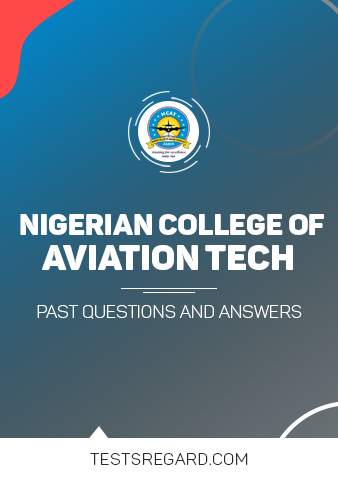 Nigeria College of Aviation Technology Post UTME Past Questions and Answers