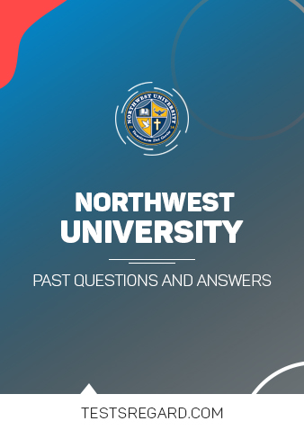 Northwest University Post UTME Past Questions and Answers