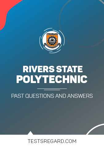 Rivers State Poly Post UTME Past Questions and Answers