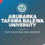 Abubakar Tafawa Balewa University Post UTME Past Questions and Answers