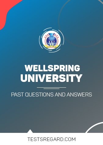 Wellspring University Post UTME Past Questions and Answer