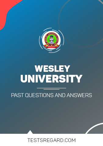 Wesley University Post UTME Past Questions and Answers