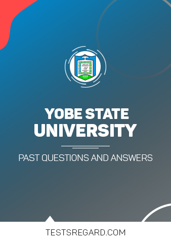 Yobe State University Post UTME Past Questions and Answers