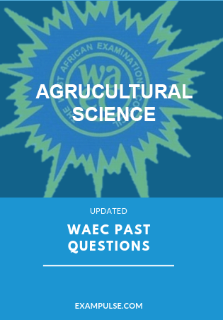 waec past questions agricultural science exampulse