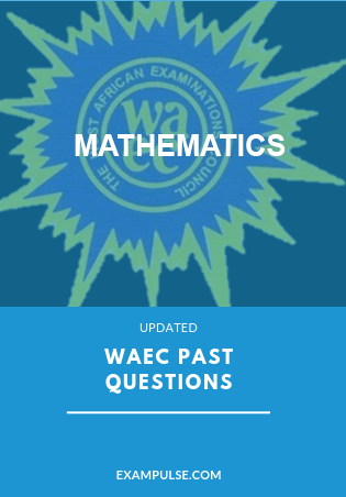WAEC past questions mathematics exampulse